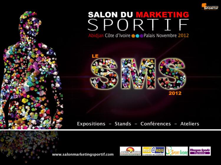 Le salon du marketing sportif 2012 abidjan sms 2012 - Salon du e marketing ...