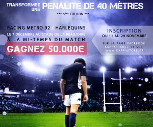 Défi Kappa – 50 000€ offerts à un fan de rugby qui réussira une pénalité de 40 mètres
