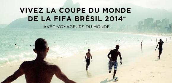 Bon plan vos places pour la coupe du monde 2014 et s jour au br sil avec voyageurs du monde - Jeux de football coupe du monde 2014 ...