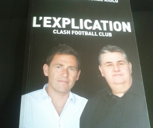 Résultat concours : 3 livres «L'Explication – Clash Football Club» de Pierre Ménès et Daniel Riolo à gagner sur SBB