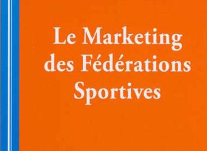 LIVRE : Le marketing des Fédérations Sportives – Christopher Hautbois