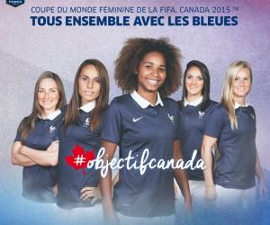 #objectifcanada ! Soutenons l'Equipe de France Féminine de football lors de la Coupe du Monde 2015