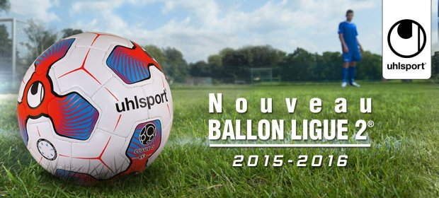 nouveau ballon ligue 2 uhlsport 2015-2016 football