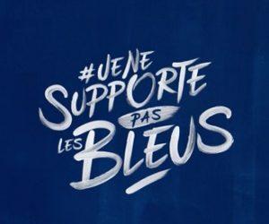 Ce qui se cache derrière la campagne «Je ne supporte pas les Bleus» à quelques jours de l'Euro 2016