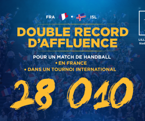 Record d'affluence pour un match de handball en France à Lille ce week-end avec 28 010 spectateurs