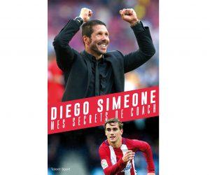 CONCOURS – 3 livres «Diego Simeone, mes secrets de coach» à gagner sur SBB