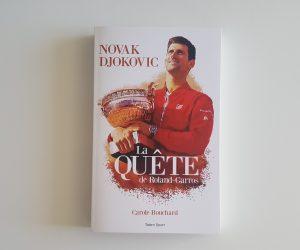 CONCOURS – Nous vous offrons 3 livres «Novak Djokovic – La quête de Roland-Garros»