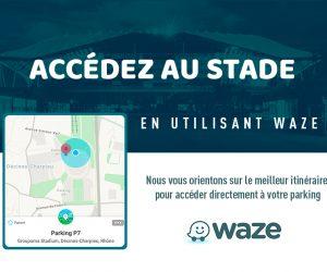 L'Olympique Lyonnais s'associe à Waze pour le Groupama Stadium