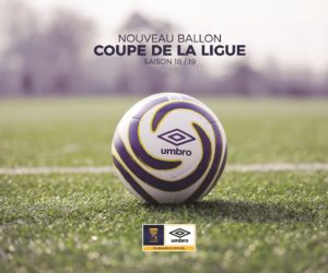 Umbro dévoile le ballon de la Coupe de la Ligue 2018-2019