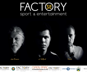 Factory Sport & Entertainment co-détenue par Jo-Wilfried Tsonga , Jean-Francois Caujolle et Vincent Paolini fête sa deuxième saison