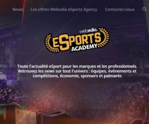 Webedia eSports Academy, nouvelle plateforme d'information eSport pour les marques