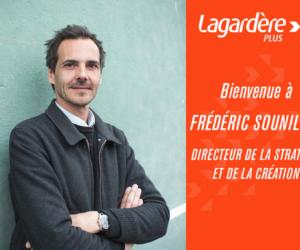Nomination – Frédéric Sounillac nouveau Directeur de la Stratégie et de la Création chez Lagardère Plus