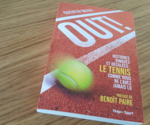 Livre : Out ! Histoires dingues et décalées : le tennis comme vous ne l'avez jamais lu (Quentin Moynet)