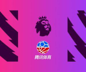 La Premier League signe un nouveau partenariat de diffusion avec Tencent Sports en Chine