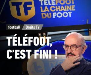 Droits TV : La chaîne Téléfoot va fermer, la LFP met fin au contrat avec Médiapro