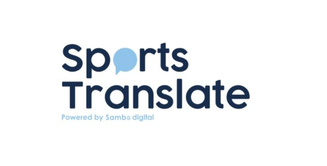 Samba Digital lance Sports Translate !
