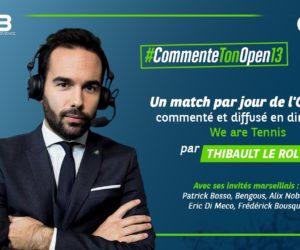 We Are Tennis va diffuser des matchs de l'Open 13 – Thibault Le Rol, Eric Di Meco ou encore Patrick Bosso aux commentaires