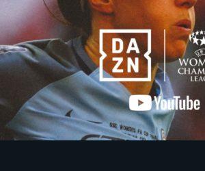 Droits TV – DAZN s'offre l'UEFA Champions League Féminine dans un deal mondial jusqu'en 2025 incluant YouTube